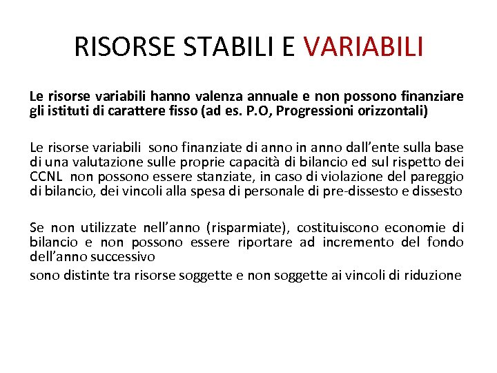 RISORSE STABILI E VARIABILI Le risorse variabili hanno valenza annuale e non possono finanziare