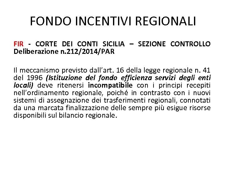 FONDO INCENTIVI REGIONALI FIR - CORTE DEI CONTI SICILIA – SEZIONE CONTROLLO Deliberazione n.