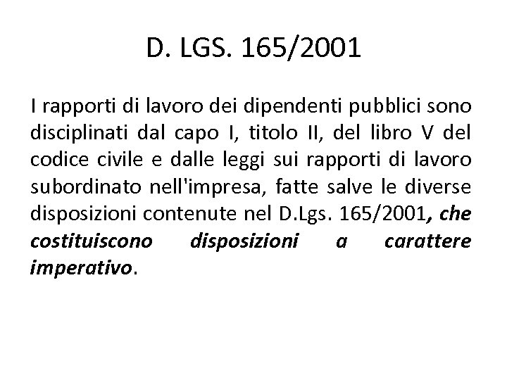 D. LGS. 165/2001 I rapporti di lavoro dei dipendenti pubblici sono disciplinati dal capo