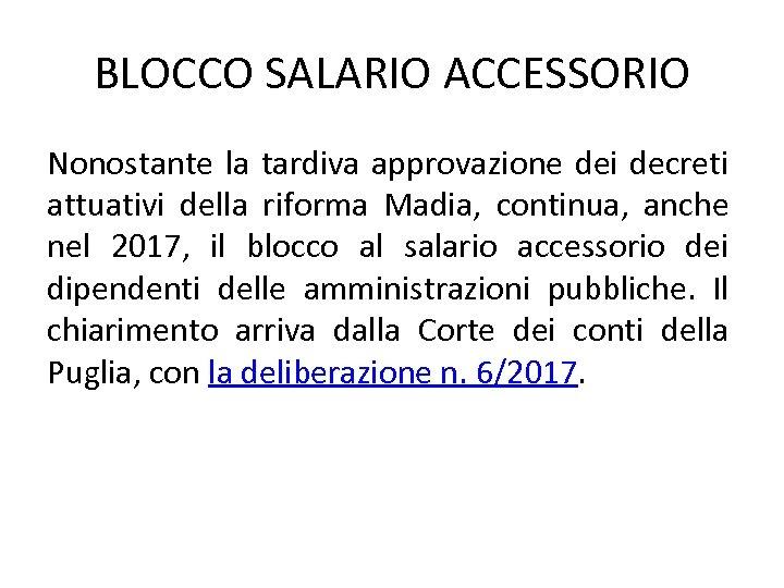 BLOCCO SALARIO ACCESSORIO Nonostante la tardiva approvazione dei decreti attuativi della riforma Madia, continua,
