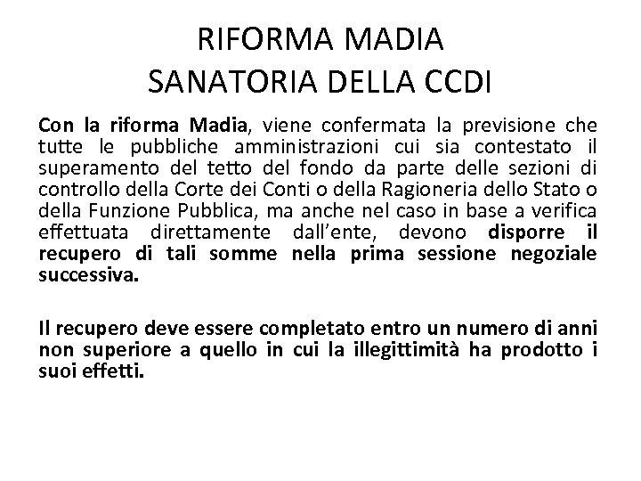 RIFORMA MADIA SANATORIA DELLA CCDI Con la riforma Madia, viene confermata la previsione che