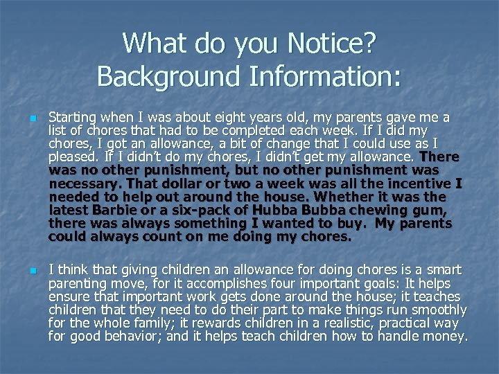 What do you Notice? Background Information: n n Starting when I was about eight