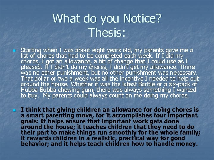 What do you Notice? Thesis: n n Starting when I was about eight years