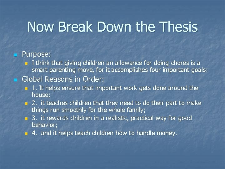 Now Break Down the Thesis n Purpose: n n I think that giving children