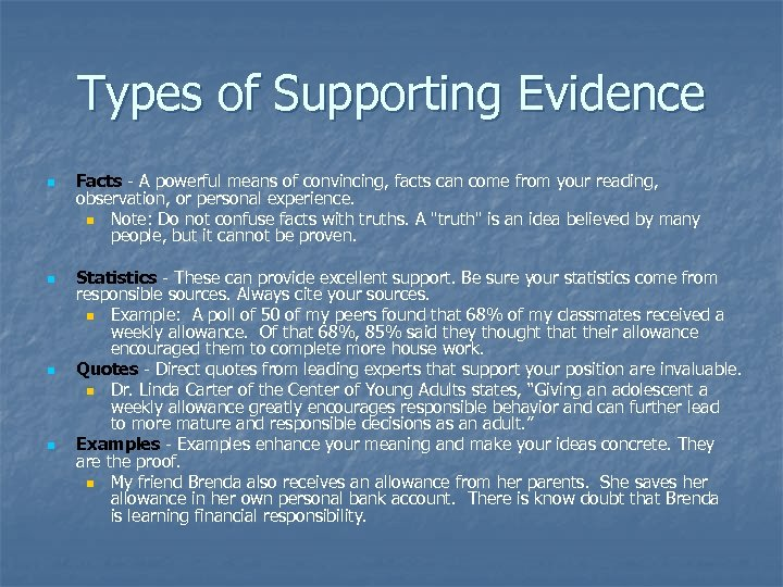 Types of Supporting Evidence n n Facts - A powerful means of convincing, facts