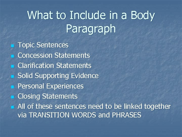 What to Include in a Body Paragraph n n n n Topic Sentences Concession