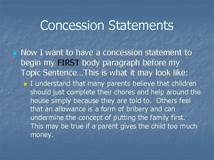 Concession Statements n Now I want to have a concession statement to begin my