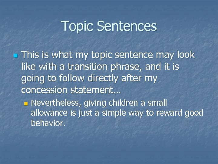Topic Sentences n This is what my topic sentence may look like with a