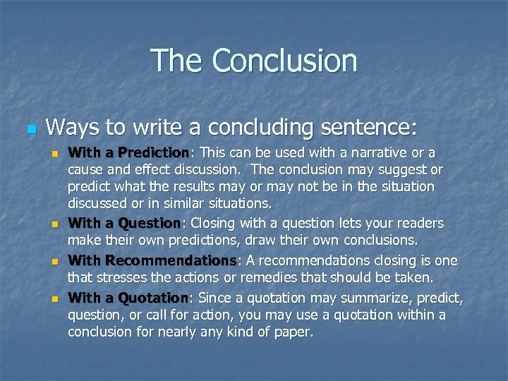 The Conclusion n Ways to write a concluding sentence: n n With a Prediction: