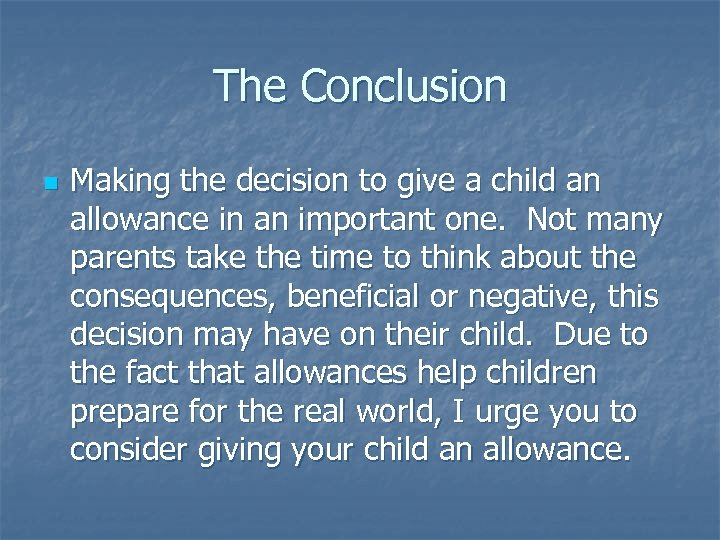 The Conclusion n Making the decision to give a child an allowance in an