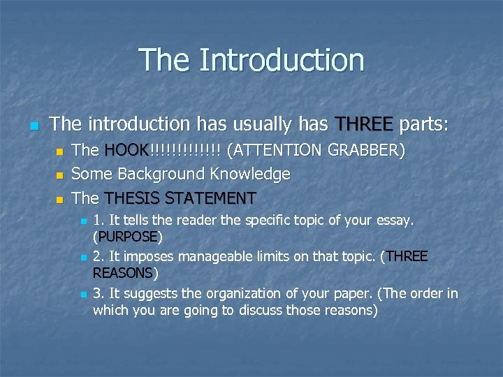 The Introduction n The introduction has usually has THREE parts: n n n The