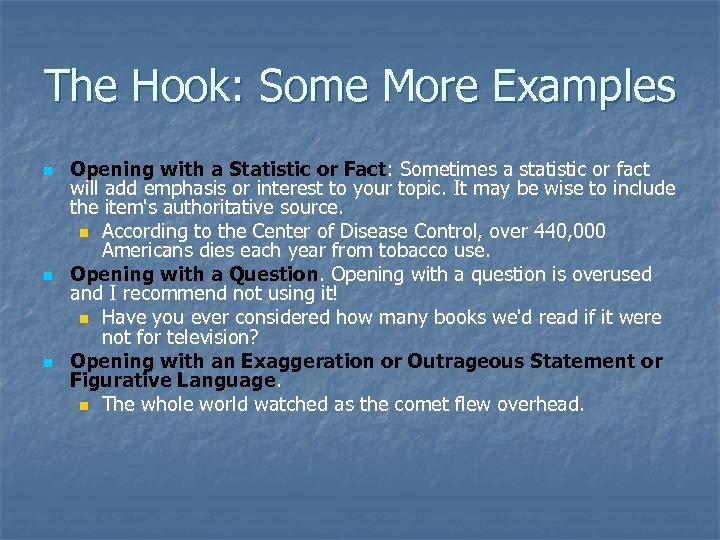 The Hook: Some More Examples n n n Opening with a Statistic or Fact: