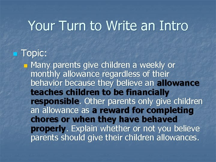 Your Turn to Write an Intro n Topic: n Many parents give children a