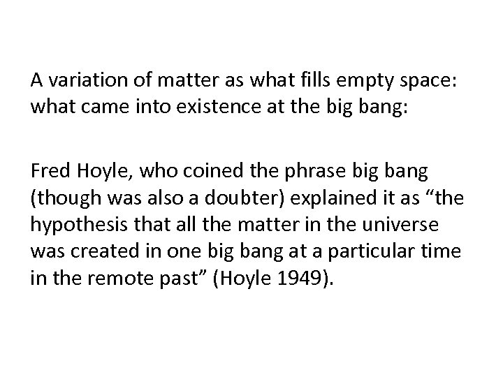 A variation of matter as what fills empty space: what came into existence at