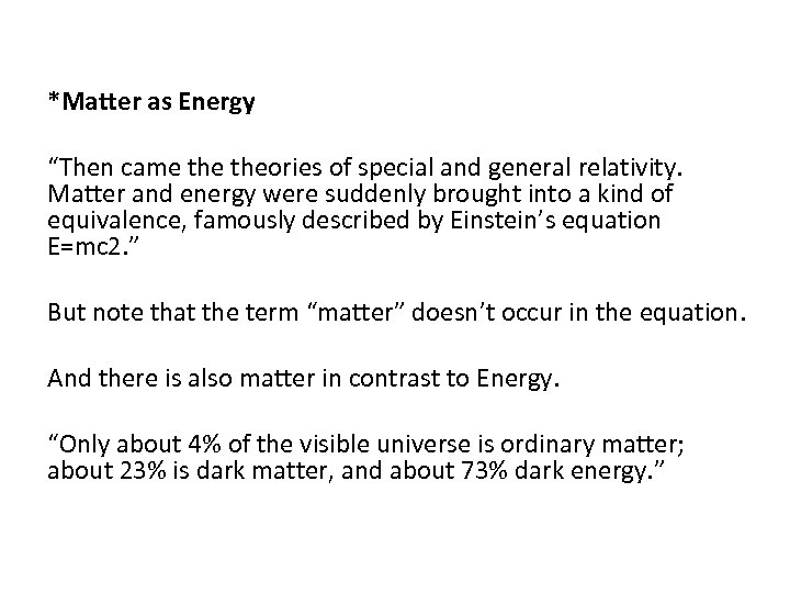 """*Matter as Energy """"Then came theories of special and general relativity. Matter and energy"""
