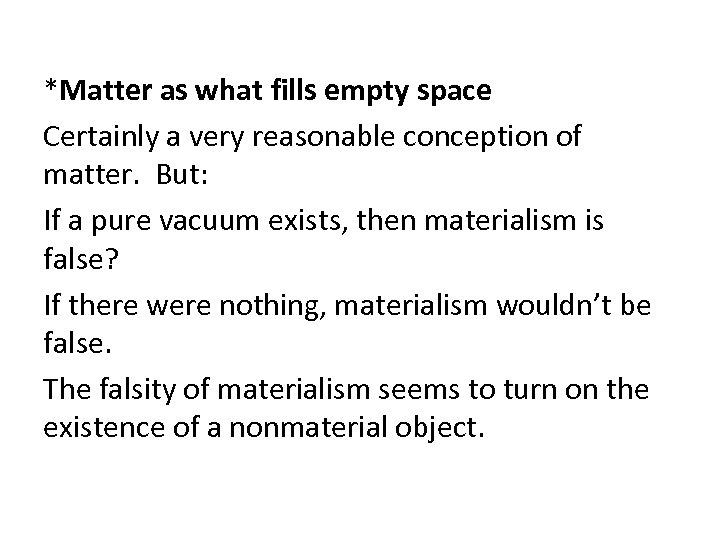 *Matter as what fills empty space Certainly a very reasonable conception of matter. But: