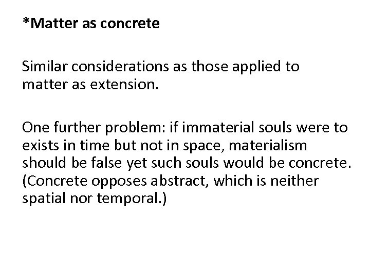 *Matter as concrete Similar considerations as those applied to matter as extension. One further