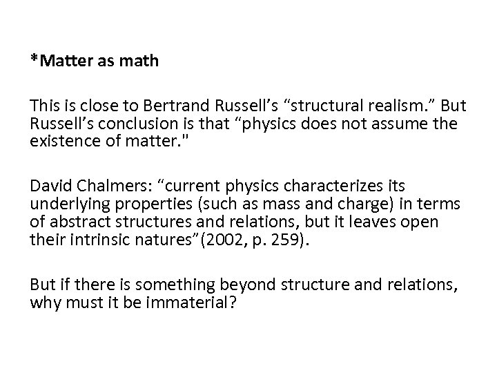 """*Matter as math This is close to Bertrand Russell's """"structural realism. """" But Russell's"""