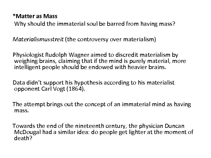 *Matter as Mass Why should the immaterial soul be barred from having mass? Materialismusstreit