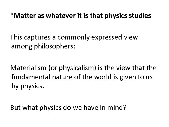 *Matter as whatever it is that physics studies This captures a commonly expressed view