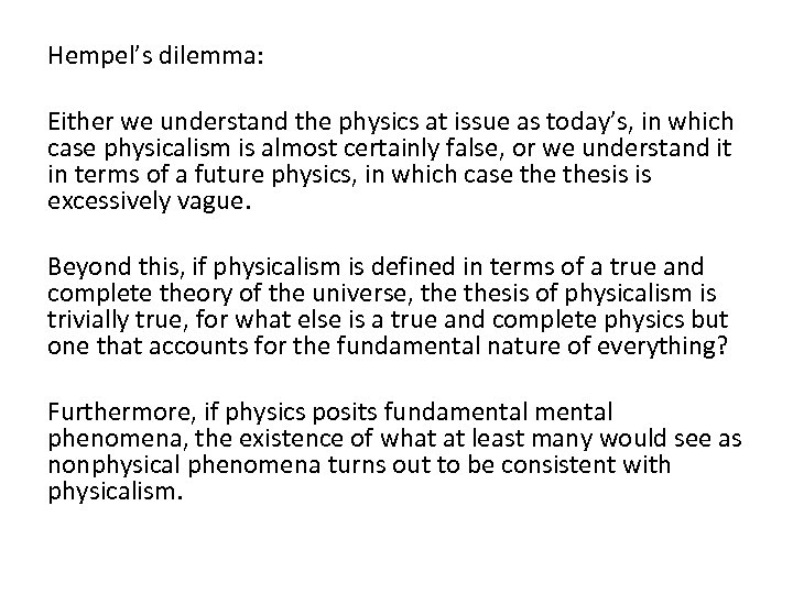 Hempel's dilemma: Either we understand the physics at issue as today's, in which case