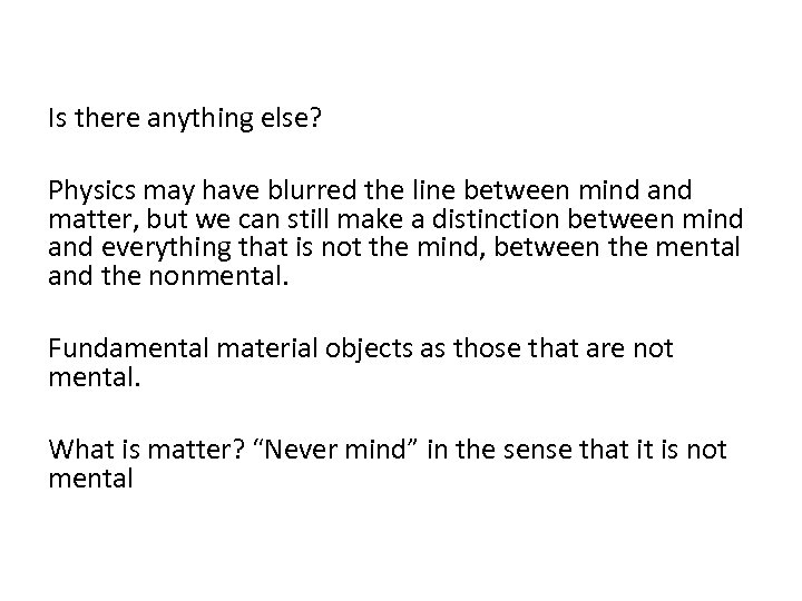Is there anything else? Physics may have blurred the line between mind and matter,