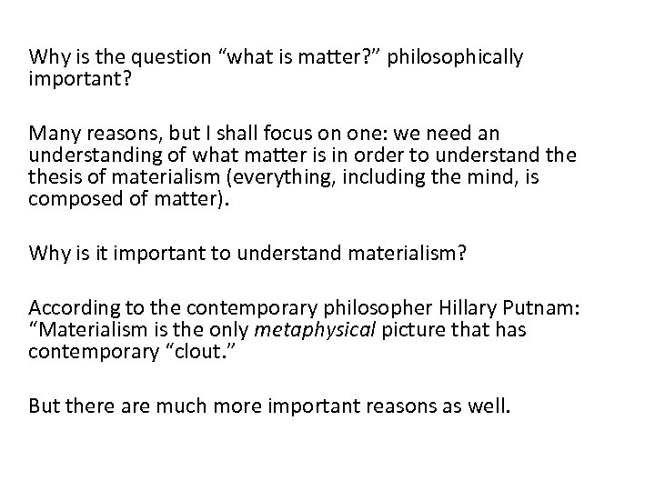 """Why is the question """"what is matter? """" philosophically important? Many reasons, but I"""