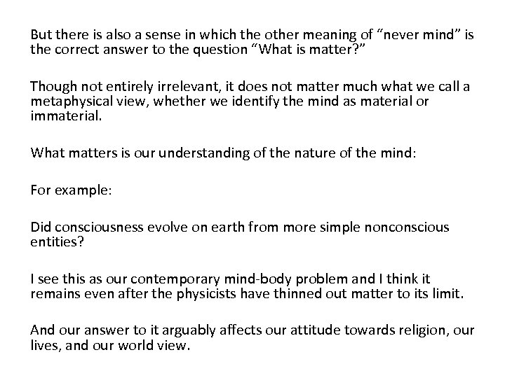 """But there is also a sense in which the other meaning of """"never mind"""""""