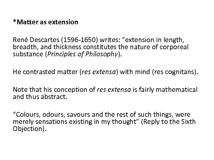 """*Matter as extension René Descartes (1596 -1650) writes: """"extension in length, breadth, and thickness"""