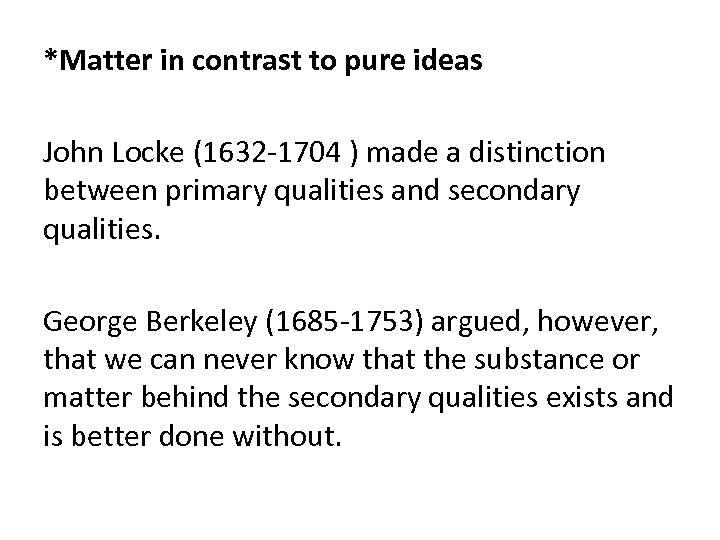 *Matter in contrast to pure ideas John Locke (1632 -1704 ) made a distinction
