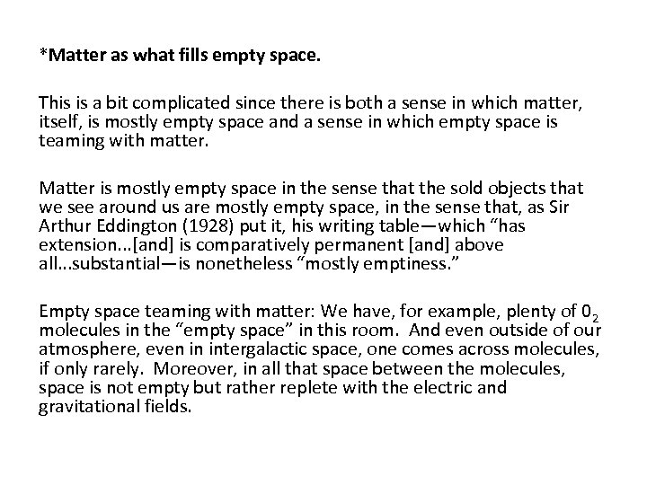 *Matter as what fills empty space. This is a bit complicated since there is