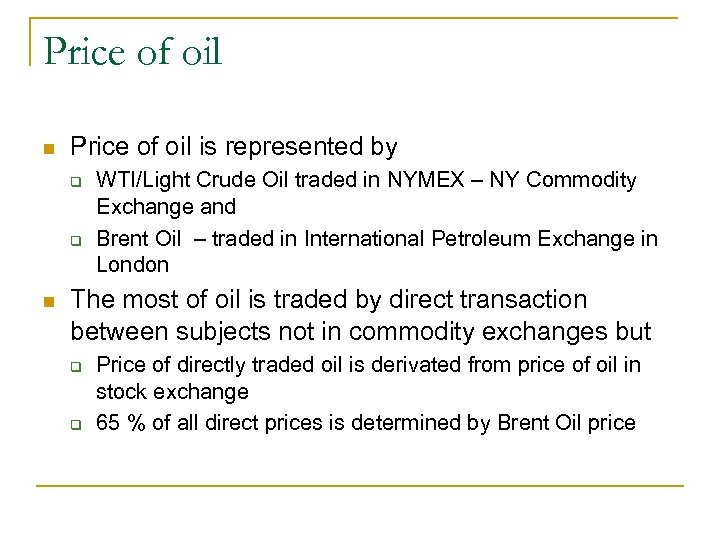 Price of oil n Price of oil is represented by q q n WTI/Light