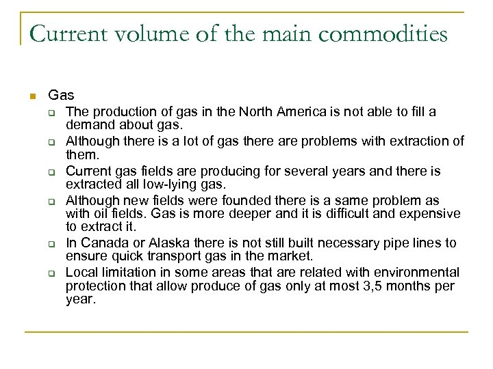 Current volume of the main commodities n Gas q The production of gas in