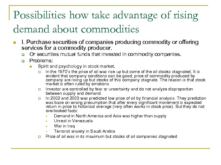 Possibilities how take advantage of rising demand about commodities n I. Purchase securities of
