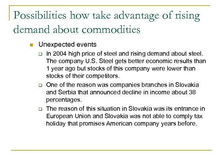 Possibilities how take advantage of rising demand about commodities n Unexpected events q q