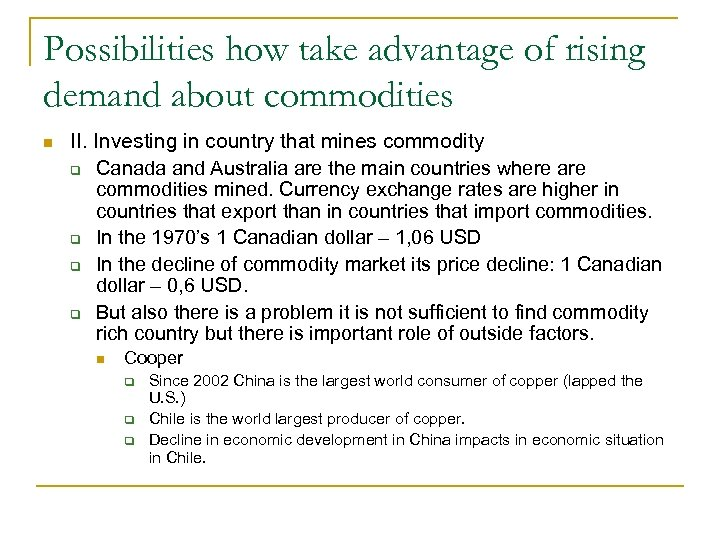 Possibilities how take advantage of rising demand about commodities n II. Investing in country