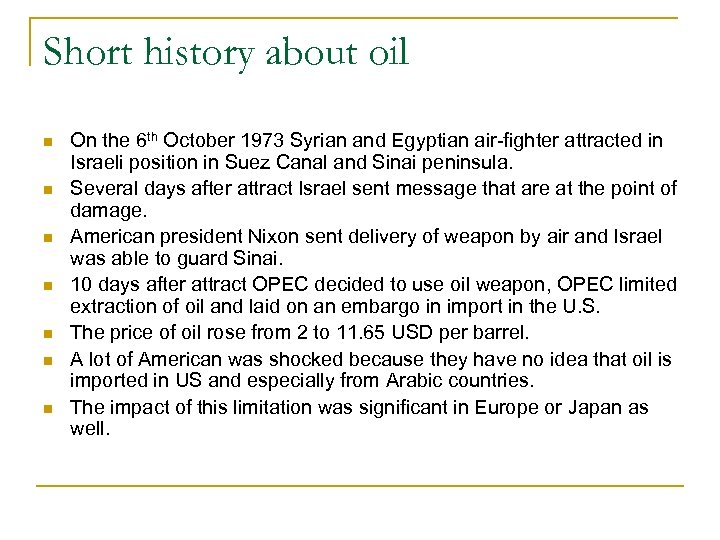 Short history about oil n n n n On the 6 th October 1973