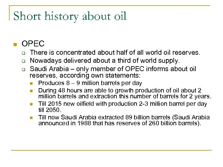 Short history about oil n OPEC q q q There is concentrated about half
