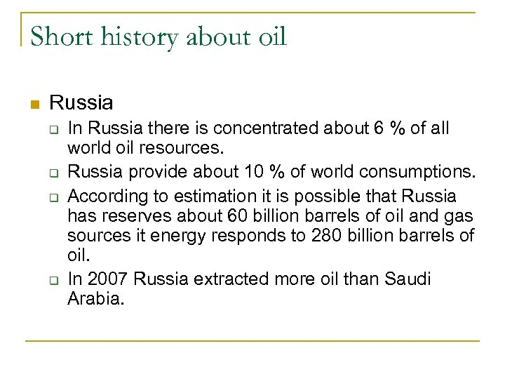 Short history about oil n Russia q q In Russia there is concentrated about