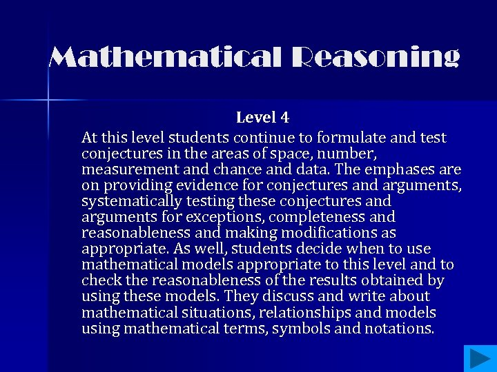 Mathematical Reasoning Level 4 At this level students continue to formulate and test conjectures