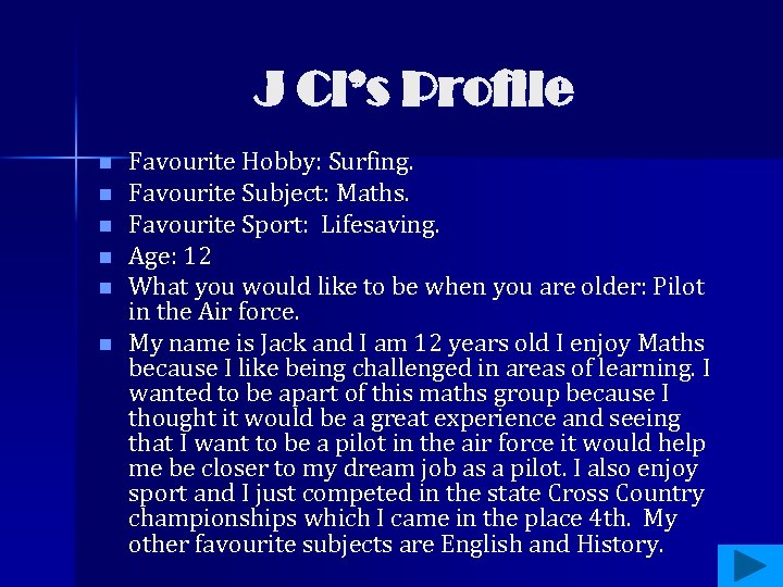 J Cl's Profile n n n Favourite Hobby: Surfing. Favourite Subject: Maths. Favourite Sport: