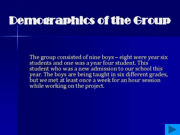 Demographics of the Group The group consisted of nine boys – eight were year