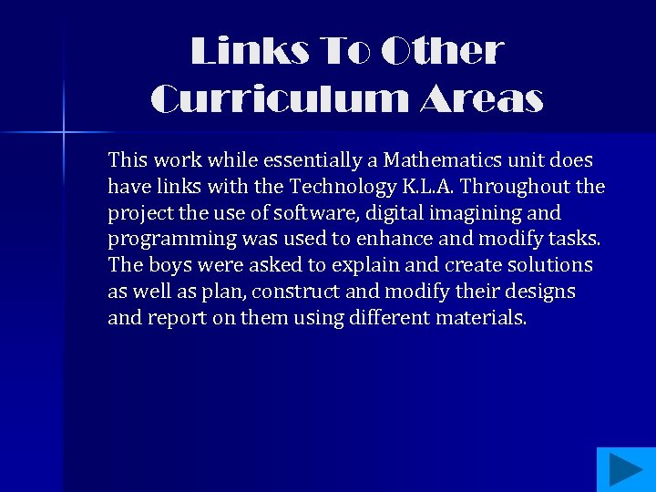 Links To Other Curriculum Areas This work while essentially a Mathematics unit does have