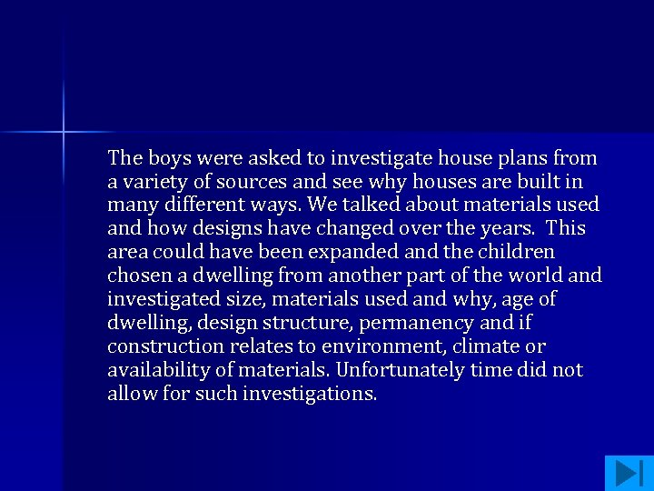 The boys were asked to investigate house plans from a variety of sources and