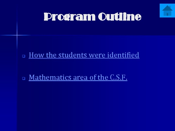 Program Outline q How the students were identified q Mathematics area of the C.