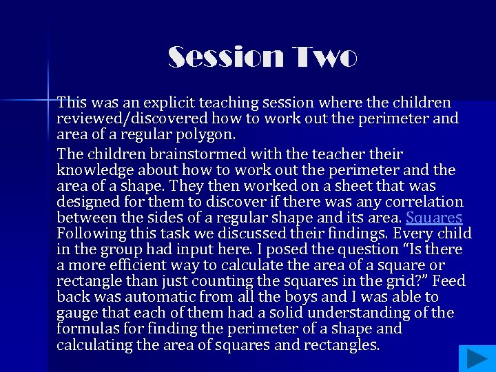 Session Two This was an explicit teaching session where the children reviewed/discovered how to