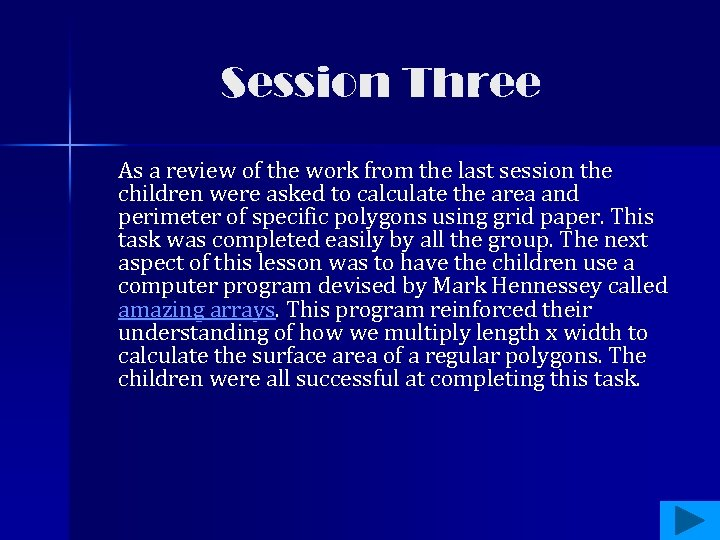 Session Three As a review of the work from the last session the children