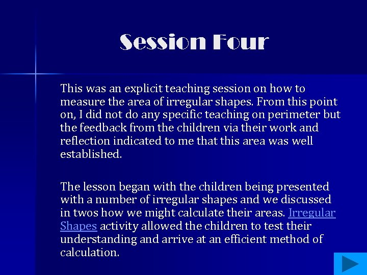 Session Four This was an explicit teaching session on how to measure the area