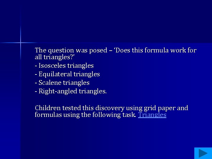 The question was posed – 'Does this formula work for all triangles? ' -