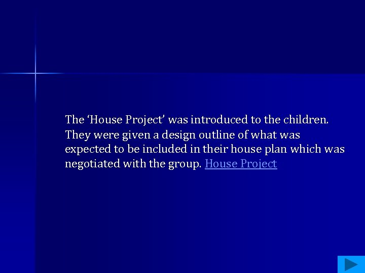 The 'House Project' was introduced to the children. They were given a design outline